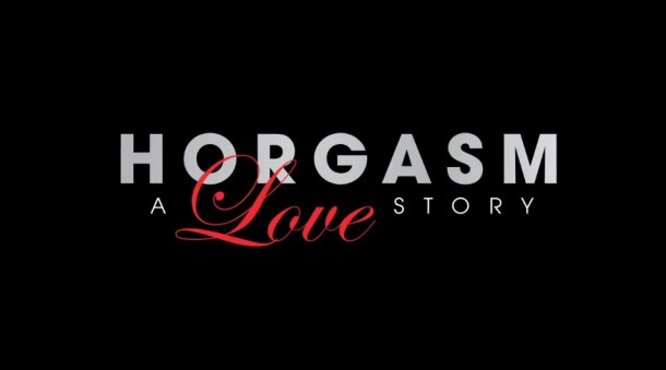 HORGASM - A LOVE STORY